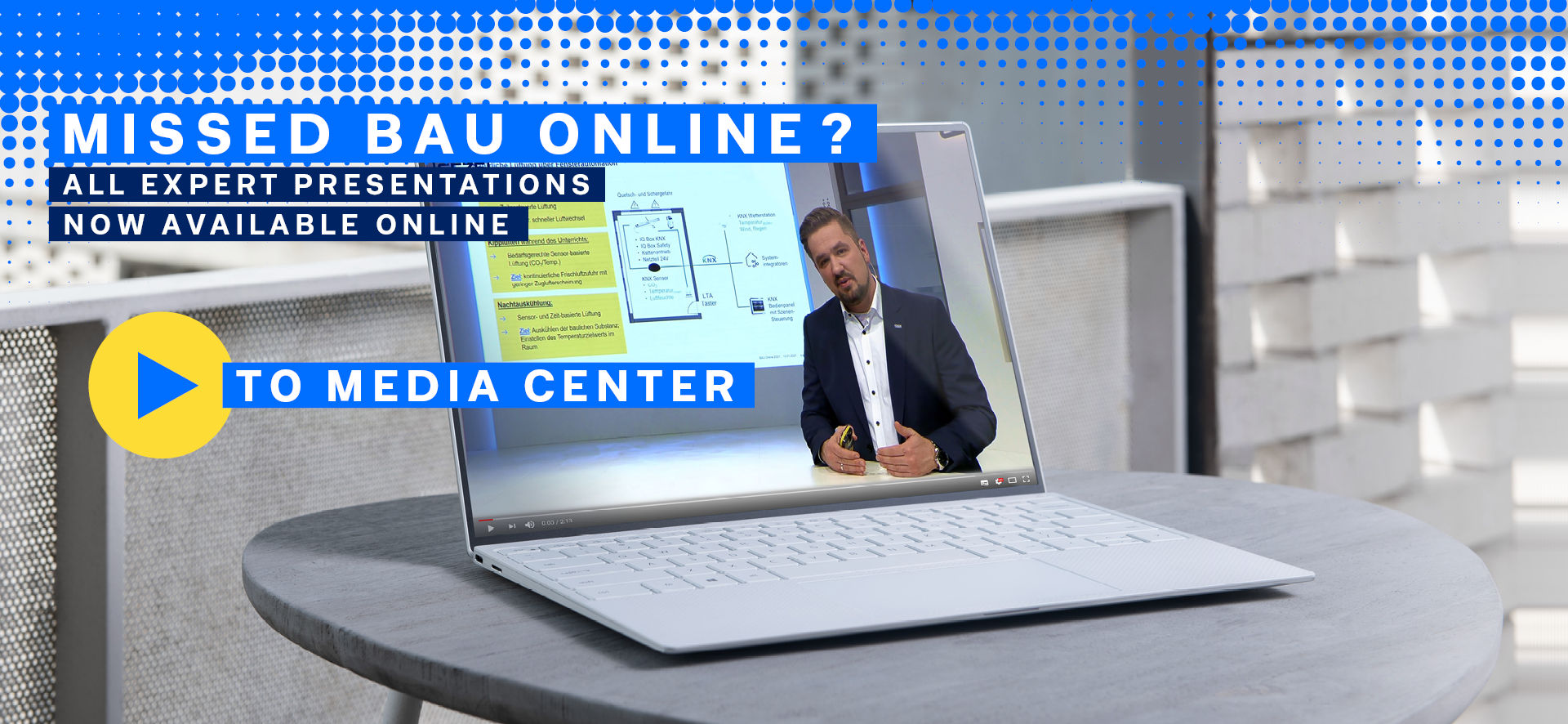 We broadcast informative expert lectures during the BAU online trade fair. You can find recordings of all talks and presentations in our media center.