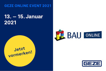 [Translate to Nederlands:] GEZE nimmt an der BAU ONLINE 2021 teil